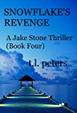 Snowflake's Revenge, A Jake Stone Thriller (Book Four) (The Jake Stone Thrillers 4)