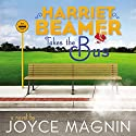 Harriet Beamer Takes the Bus Audiobook by Joyce Magnin Narrated by Laural Merlington