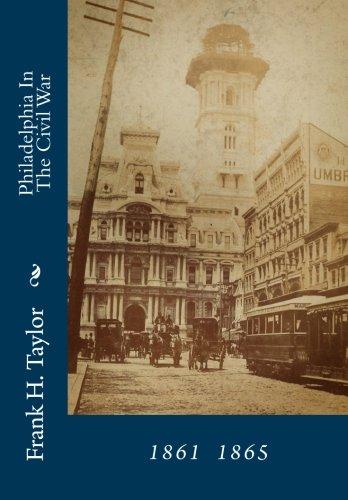 Philadelphia In The Civil War: 1961  1865