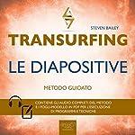 Transurfing - Le diapositive | Steven Bailey