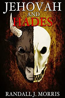 Jehovah and Hades (Modern Day Jekyll & Hyde Book 2) by [Morris, Randall]