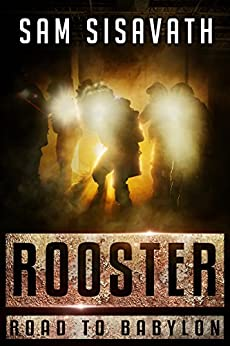 Rooster (Road To Babylon, Book 3) by [Sisavath, Sam]