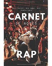 Carnet de Notes Rap : mes lyrics, mes sons, mes punchlines: Journal pour noter ses chansons et paroles, cahier rap hip hop r'n'b rappeur écriture   100 pages