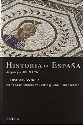 Historia Antigua: Historia de España, vol. 1 Serie Mayor: Amazon.es: Lynch, John, Richardson, John S., Fernández Castro, María Cruz: Libros