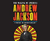 Andrew Jackson: The Making of America (The Making of America Series)