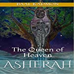 Asherah: The Queen of Heaven : Canaanite Magick, Book 1 | Baal Kadmon