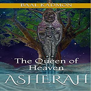 Asherah: The Queen of Heaven Audiobook