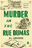 Murder in the Rue Dumas, M. L. Longworth, 0143121545