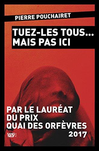 Tuez-les tous mais pas ici (SANG NEUF) (French Edition)