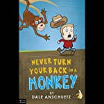 Never Turn Your Back on a Monkey | Dale Anschuetz