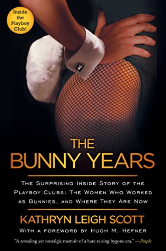 The Bunny Years: The Surprising Inside Story of