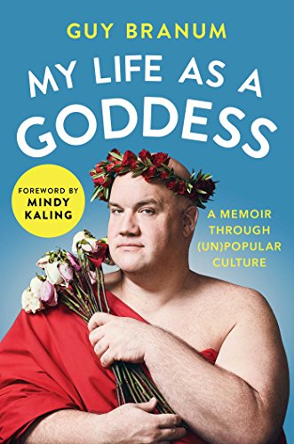 My Life as a Goddess: A Memoir through (Un)Popular Culture ()