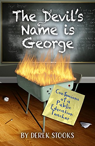 Download PDF The Devil's Name is George - Confessions of a Public Education Teacher