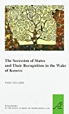 img - for The Secession of States and Their Recognition in the Wake of Kosovo (Pocketbooks of the Hague Academy of International Law) by John Dugard (2013-08-07) book / textbook / text book