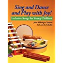 Sing and Dance and Play with Joy! Inclusive Songs for Young Children