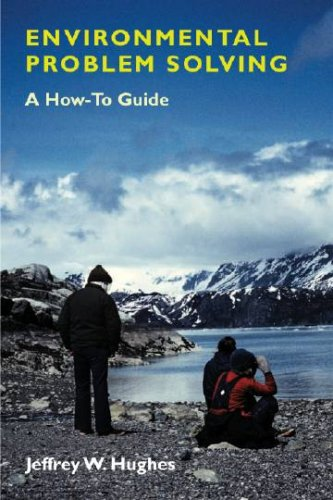 Environmental Problem Solving: A How-To Guide