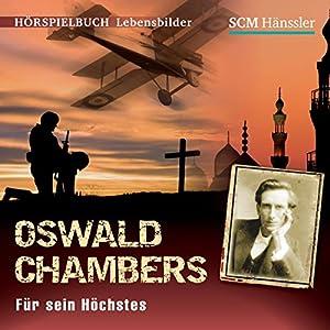 Oswald Chambers: Für sein Höchstes Hörspiel