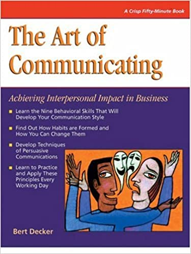 The art of communicating revised fifty minute series the art of communicating revised fifty minute series bert decker 9781560524090 amazon books fandeluxe Gallery