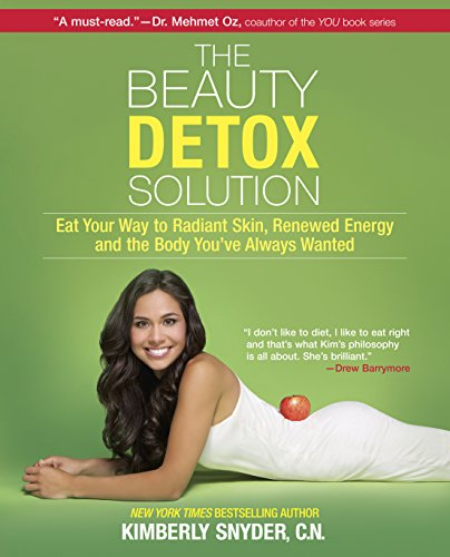 The Beauty Detox Solution: Eat Your Way to Radiant Skin, Renewed Energy and the Body You