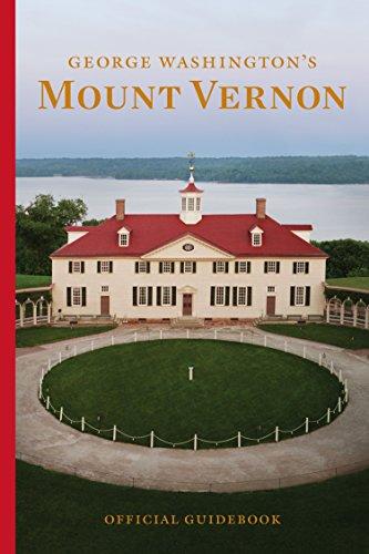 George Washington's Mount Vernon Estate, Museum & Gardens: Official Guidebook ()