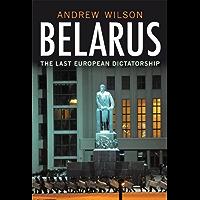 Belarus:The Last European Dictatorship