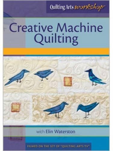 Creative Machine Quilting (Quilting Arts Workshop Dvd)