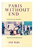 Paris Without End, Jed Perl, 0865473137