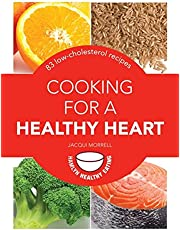 Cooking for a Healthy Heart: 83 low-cholesterol recipes
