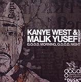 G.O.O.D Morning G.O.O.D. Night by Kanye West & Malik Yusef (2009-06-25)