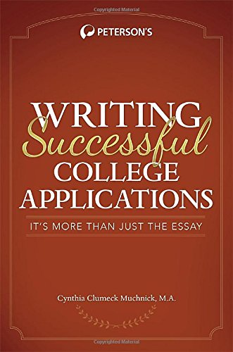 Peterson's Writing Successful College Applications It's More Than Just the Essay (1st 2014) [Muchnick]
