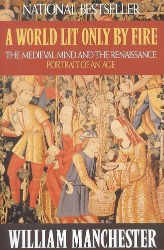 A World Lit Only by Fire: The Medieval Mind and the Renaissance: Portrait of an - Sale Manchester Shops