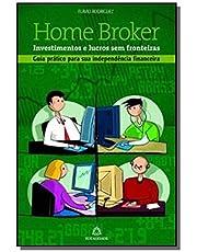 Home Broker - Investimentos e Lucros Sem Fronteiras - Guias Prático para Sua Independência Financeir
