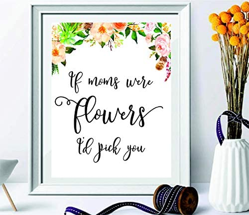 black and white Mother day Gifts If Moms Were Flowers Id Pick You#WP-60 Mom print Gifts For Her room decor Mom Quote Floral Quote home decor Gifts For Mom