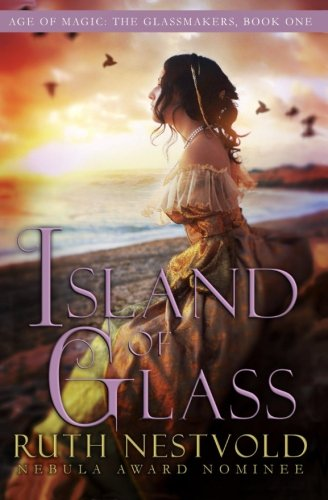 Island of Glass: The Age of Magic (The Glassmakers) (Volume 1) (Glass Island)