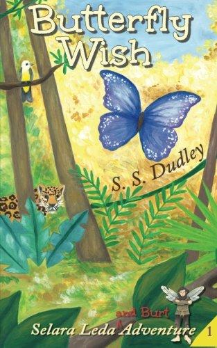 Butterfly Wish (The Selara Leda & Burt Adventures) (Volume 1) pdf epub