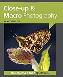 Close Up & Macro Photography (Expanded Guides - Techniques)
