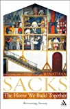 The Home We Build Together : Recreating Society, Sacks, Jonathan and Sacks, 0826480705