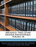 Mélanges Tirés D'une Grande Bibliothèque, Marc Antoine René Voyer De Argenson, 1145234372