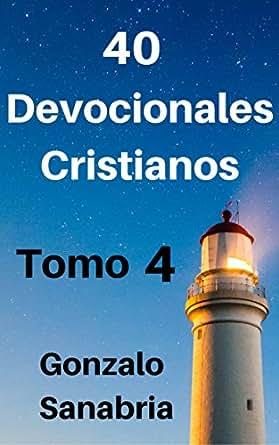 Devocionales cristianos. Tomo 4: Reflexiones cristianas