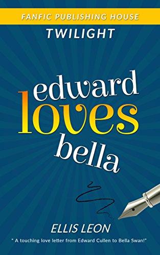 Twilight Edward Loves Bella (Twilight Fans Series Book 1) - Kindle