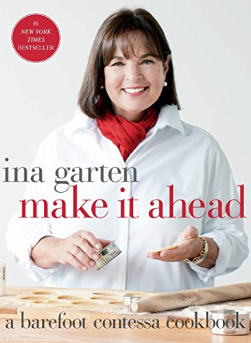 Make It Ahead: A Barefoot Contessa Cookbook ()