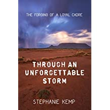 Through an Unforgettable Storm: The Forging of a Loyal Cadre