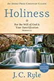 Holiness [Annotated, Updated]: For the Will of God Is Your Sanctification - Hebrews 6:1