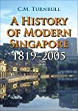 img - for A History of Modern Singapore, 1819-2005(Hardback) - 2009 Edition book / textbook / text book