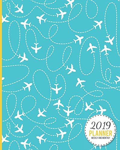 2019 Planner Weekly And Monthly: Calendar Schedule and Organizer. Inspirational Quotes, Airplane Pattern Sky Blue Background Cover | January 2019 through December 2019 (Airplane Attendant Flight)