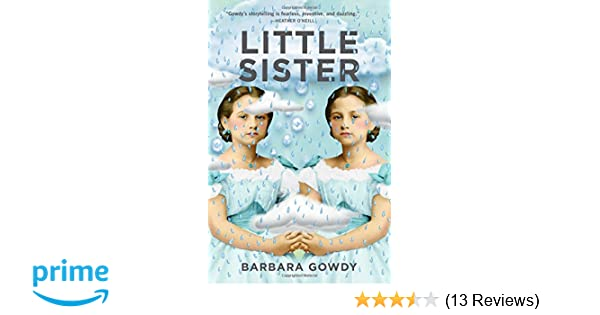 Little Sister: A Novel: Barbara Gowdy: 9781941040607: Amazon com: Books