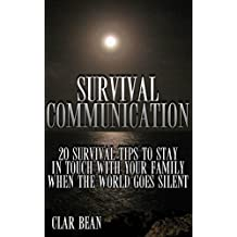Survival Communication: 20 Survival Tips To Stay In Touch With Your Family When the World Goes Silent