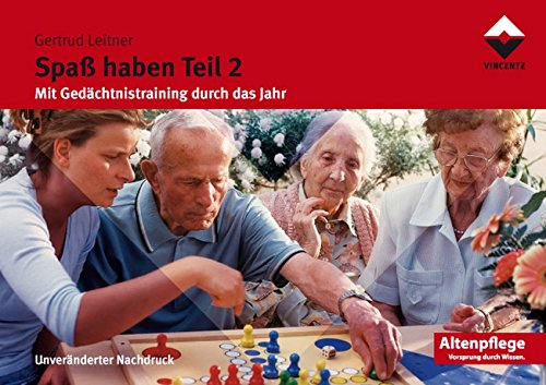 Spaß haben II: Mit Gedächtnistraining durch das Jahr (Altenpflege)