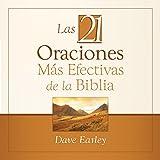 img - for Las 21 Oraciones M s Efectivas de la Biblia [The 21 Most Effective Prayers of the Bible] book / textbook / text book