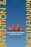 Invention and Reinvention: The Evolution of San Diego's Innovation Economy (Innovation and Technology in the World E)
